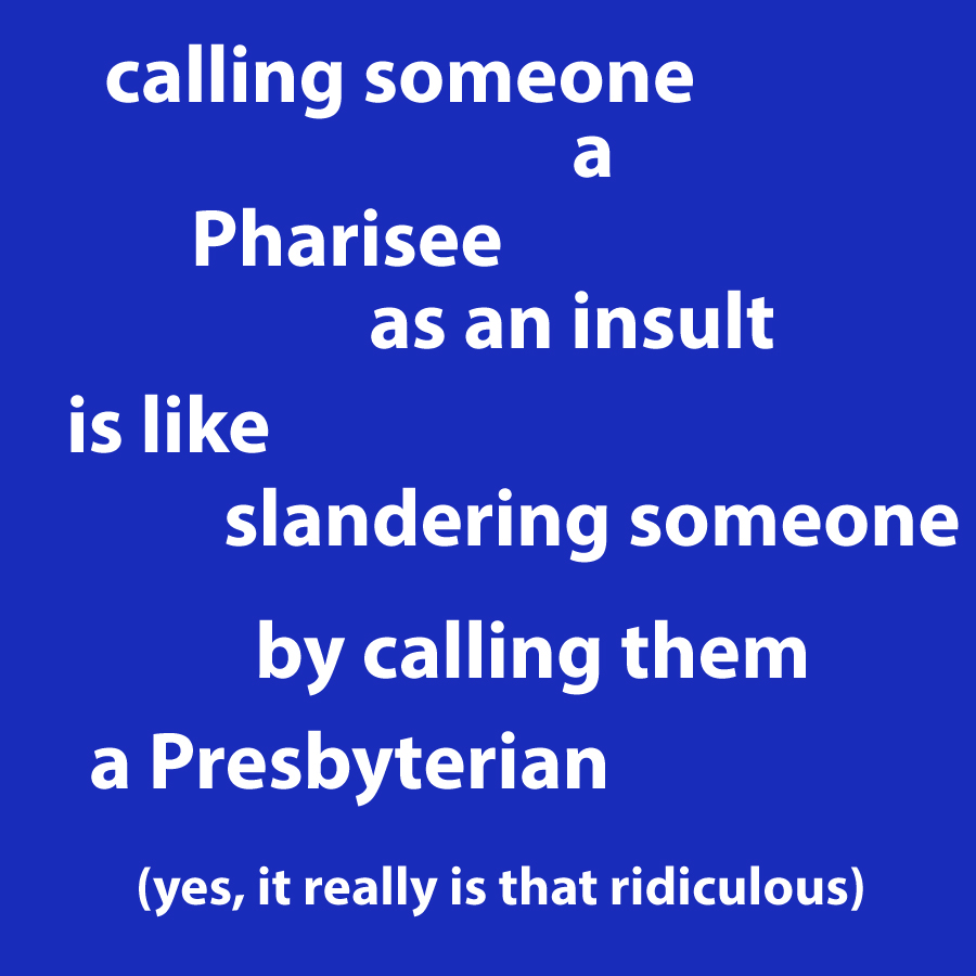 "Unscriptural Rebukes Pt 2: ""You Pharisee!"""