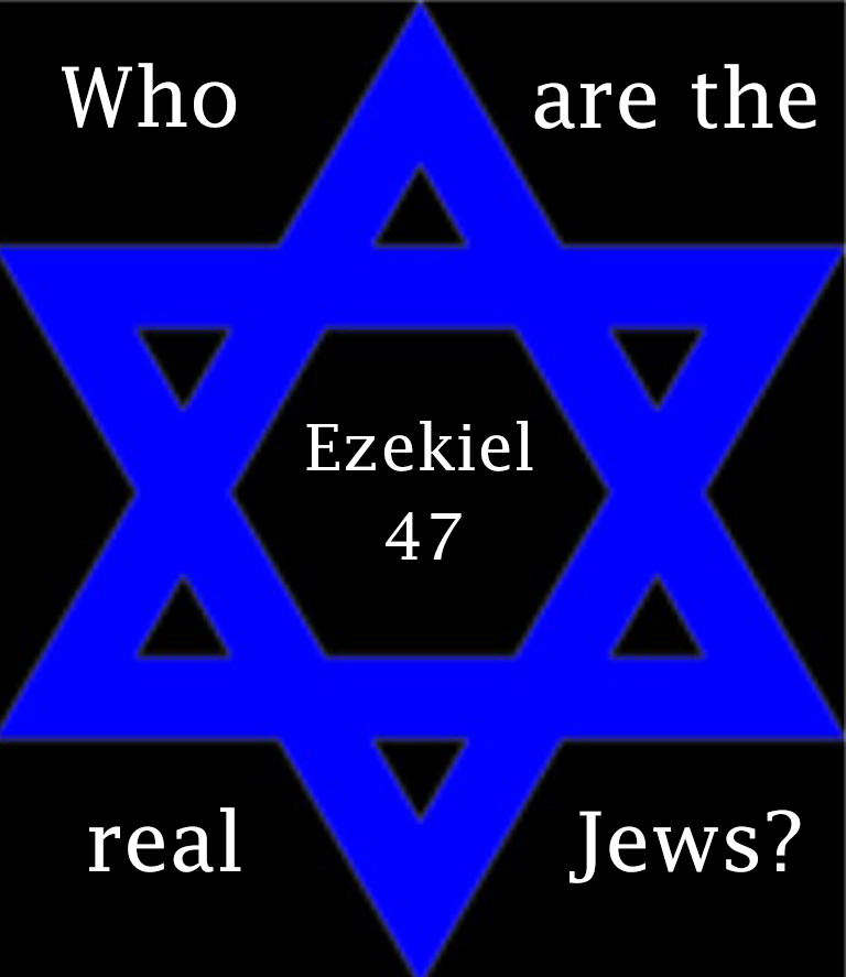 "Ezekiel 47 and the Fallacy of ""the Jews are Not the Real Jews"" Argument"
