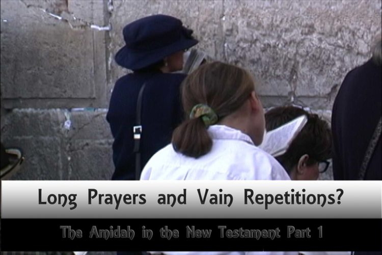 The Amidah and the New Testament I: Long Prayers and Vain Repetitions?