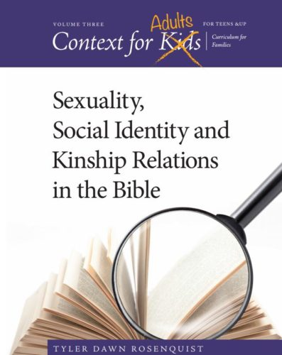 Now Available! Context for Adults: Sexuality, Social Identity and Kinship Relations in the Bible