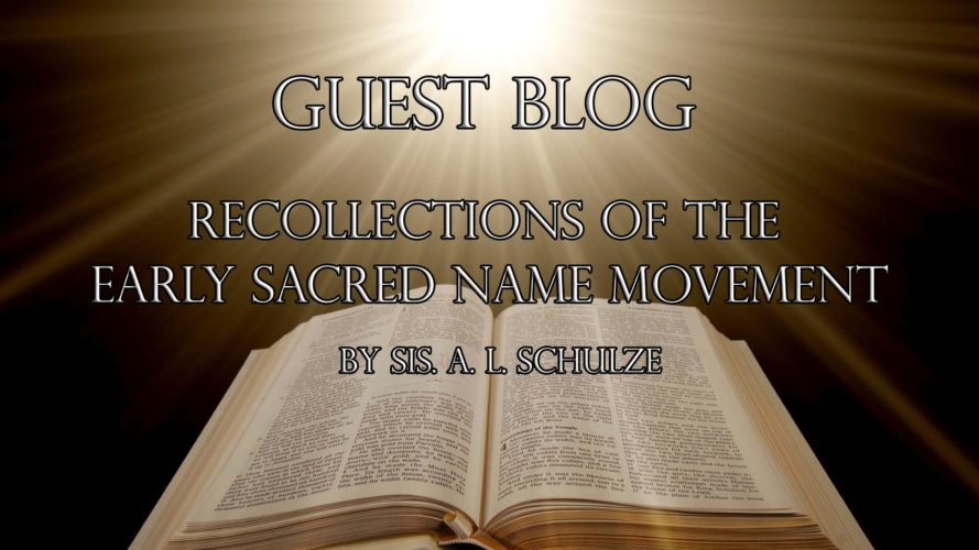 Early Sacred Name Movement by Sis. A.L. Schulze