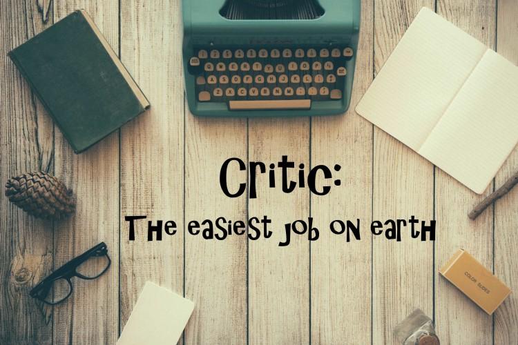 "The Easiest ""Job"" on Earth: Critic"